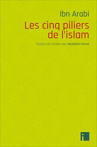 Les Cinq piliers de l'islam par Ibn Arabî