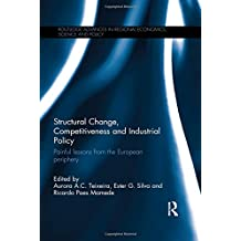 Structural Change, Competitiveness and Industrial Policy: Painful Lessons from the European Periphery (Routledge Advances in Regional Economics, Science and Policy)