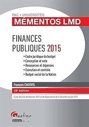 Finances publiques 2015 : cadre juridique du budget, conception et vote, ressources et dépenses, exécution et contrôle, budget social de la nation