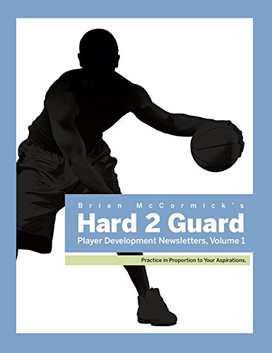 Brian McCormick's Hard2Guard Player Development Newsletters: Volume 1 (English Edition) por Brian McCormick