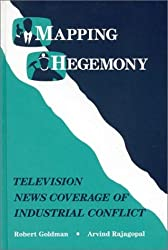 Mapping Hegemony: Television News and Industrial Conflict (Communication & Information Science)