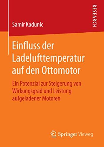 Einfluss der Ladelufttemperatur auf den Ottomotor: Ein Potenzial zur Steigerung von Wirkungsgrad und Leistung aufgeladener Motoren Wirkungsgrad Motor