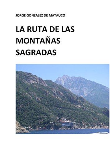 La ruta de las montañas sagradas: Un viaje literario de Occidente a Oriente