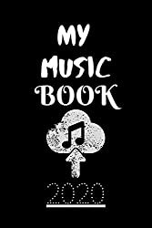 MY MUSIC BOOK 2020: New Years Resolution or Bucket List Journal for musician, Music book, Things to learn or Other Goals You would like to Accomplish This Year
