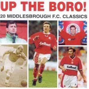 12ff9ad94e4 Middlesbrough FC  Up the Boro! 20 Classics  Amazon.co.uk  Music