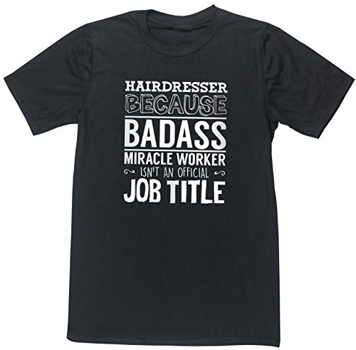 hippowarehouse-hairdresser-because-badass-miracle-worker-isnt-an-official-job-title-unisex-short-sle