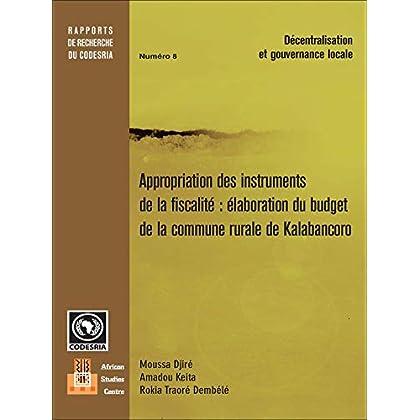 Appropriation des instruments de la fiscalité élaboration du budget de la commune rurale de Kalabancoro (Alter développement)