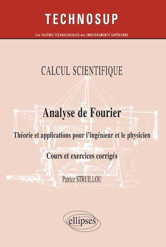 Analyse de Fourier : Théorie et applications pour l'ingénieur et le physicien - Cours et exercices corrigés