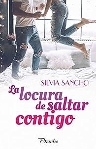 La locura de saltar contigo par Silvia Sancho