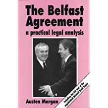 The Belfast Agreement: A Practical Legal Analysis
