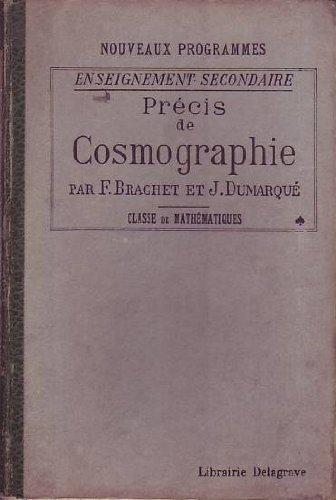 Précis de cosmographie. Enseignement secondaire. 1938. Cartonnage de l'éditeur. 168 pages + 12 pages de planches. (Manuel scolaire secondaire, Astronomie) par BRACHET F. - DUMARQUE J.