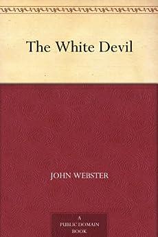 The White Devil by [Webster, John]