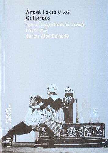 Ángel Facio y los goliardos: Teatro Independiente en España (1964-1974)