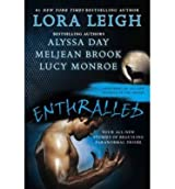 [(Enthralled: Four All New Stories of Beguiling Paranormal Desire)] [by: Lora Leigh]