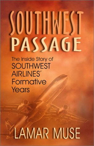 southwest-passage-the-inside-story-of-southwest-airlines-formative-years