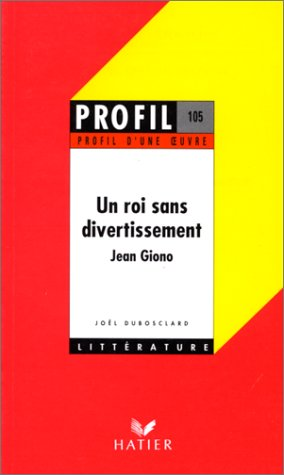 UN ROI SANS DIVERTISSEMENT, GIONO