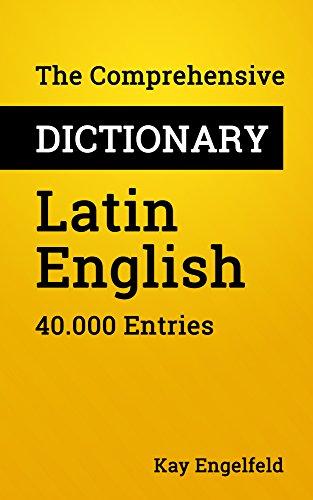 The Comprehensive Dictionary Latin-English: 40.000 Entries (English Edition)