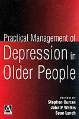 practical-management-of-depression-in-older-people-hodder-arnold-publication-by-stephen-curran-2001-