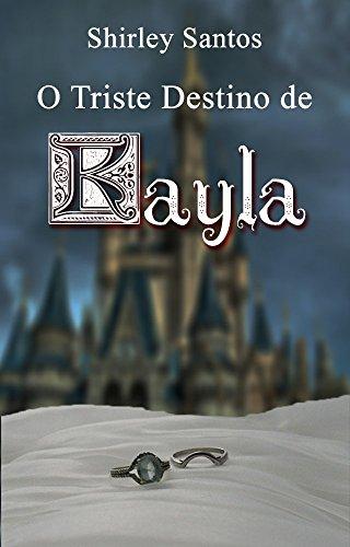 O Triste Destino de Kayla (Conto) (Portuguese Edition) por Shirley Santos