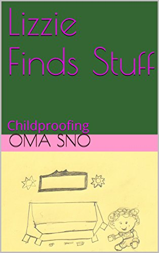 LIZZIE FINDS STUFF: CHILDPROOFING (English Edition)