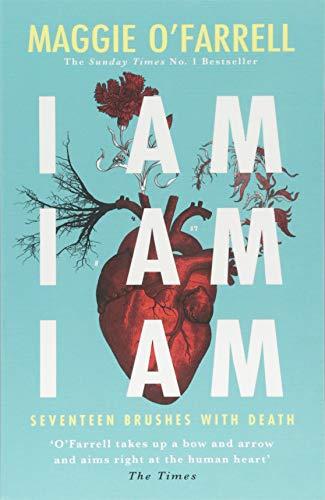 I Am I Am I Am. Seventeen Brushes With Death por OŽ Farrell Maggie