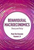 Behavioural Macroeconomics: Theory and Policy - Paul De Grauwe, Yuemei Ji
