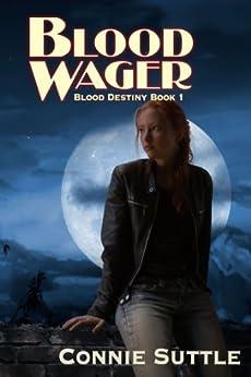 Blood Wager: Blood Destiny, Book 1 (English Edition) von [Suttle, Connie]