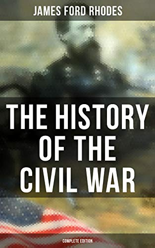 The History of the Civil War (Complete Edition) (English Edition)