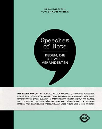 Speeches of Note: Reden, die die Welt veränderten (Welt Welt Reden)