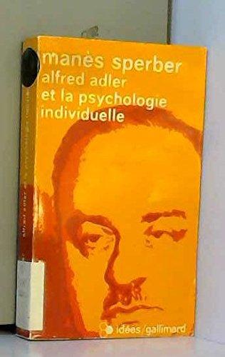 Alfred Adler et la psychologie individuelle - L'homme et sa doctrine