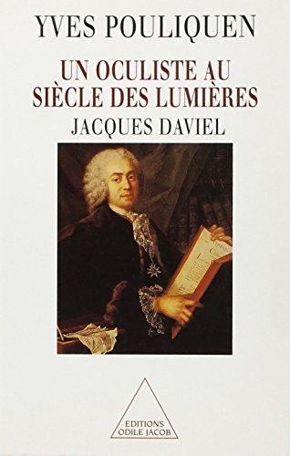 Un oculiste au Siècle des Lumières : Jacques Daviel (1693-1762)