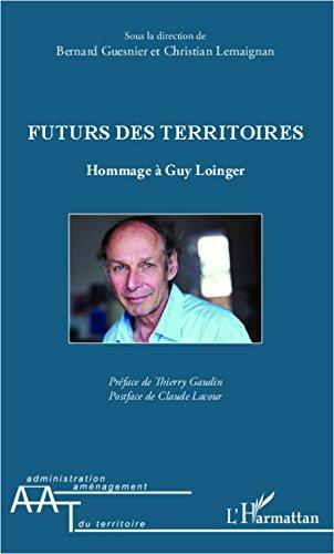 Futurs des territoires: Hommage à Guy Loinger
