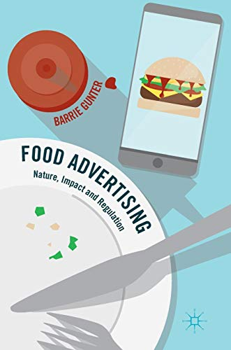 Food Advertising: Nature, Impact and Regulation -