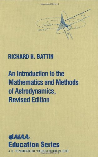 An Introduction to the Mathematics and Methods of Astrodynamics, Revised Edition (AIAA Education Series) por Richard H. Battin