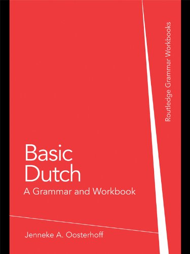 Basic Dutch: A Grammar and Workbook (Grammar Workbooks) (English Edition)
