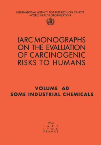 Some Industrial Chemicals (IARC Monographs on the Evaluation of the Carcinogenic Risks to Humans) by The International Agency for Research on Cancer (2000-12-31)
