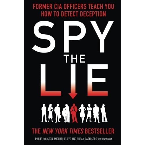 Spy the Lie: Former CIA Officers Teach You How to Detect Deception by Philip Houston Mike Floyd Susan Carnicero(2013-07-18)