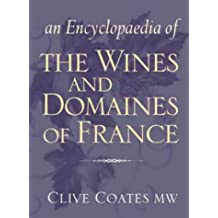 Encyclopaedia of the Wines and Domaines of France