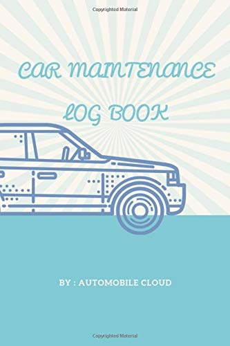 Car maintenance Log Book: Repairs and Maintenance, Monthly Maintenance/Safety Check, Vehicle Maintenance Log Book for Cars, Trucks, Motorcycles and Other Vehicles