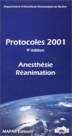 Protocoles 2001 : Anesthésie, réanimation, 9e édition