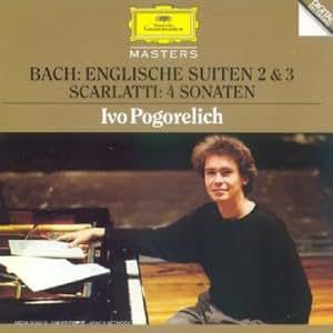 Bach : Suites anglaises n° 2 et 3 - Scarlatti : 4 Sonates