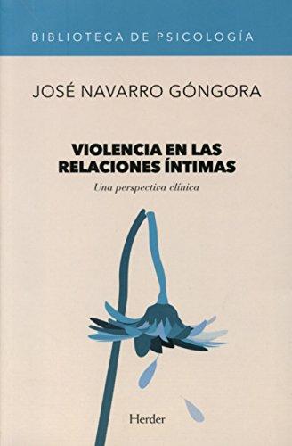 Violencia en las relaciones íntimas (Biblioteca Psicologia) por José Navarro Góngora