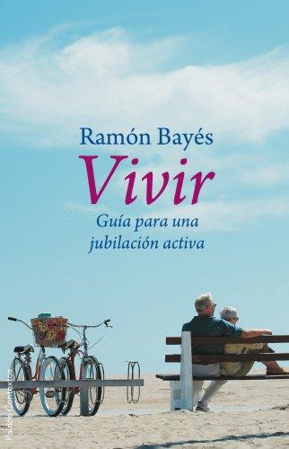 Vivir: Guía para una jubilación activa (Contextos) por Ramón Bayés