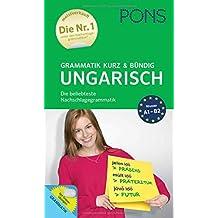PONS Grammatik kurz und bündig Ungarisch: Die beliebteste Nachschlagegrammatik (PONS Grammatik kurz & bündig)