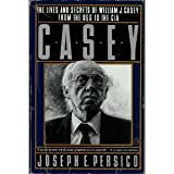 Casey: The Lives and Secrets of William J. Casey: From the OSS to the CIA by Joseph E. Persico (1991-10-01)