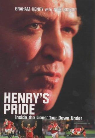 Henry's Pride: Inside the Lions' Tour Down Under por Graham Henry