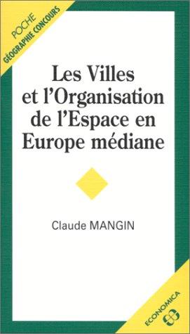 les-villes-et-l-39-organisation-de-l-39-espace-en-europe-mdiane