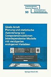 Planung und Stastistische Auswertung von Computersimulationen interdependenter Modelle mit verzögerten endogenen Variablen: Spektralradius- und ... Systems Research (50), Band 50)
