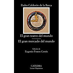 El gran teatro del mundo; El gran mercado del mundo (Letras Hispánicas)