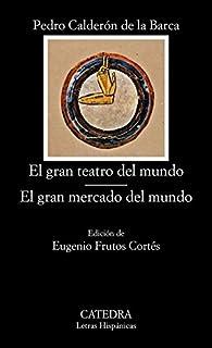El gran teatro del mundo; El gran mercado del mundo par Pedro Calderón de la Barca
